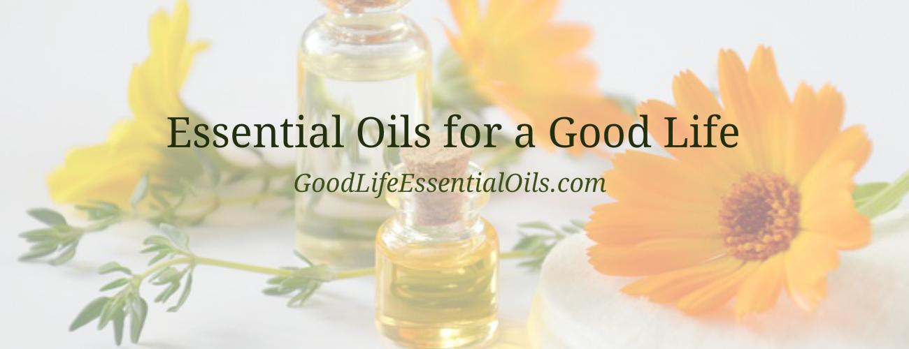 Essential Oils for a Good Life
